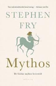 Mythos De Griekse mythen herverteld van Stephen Fry